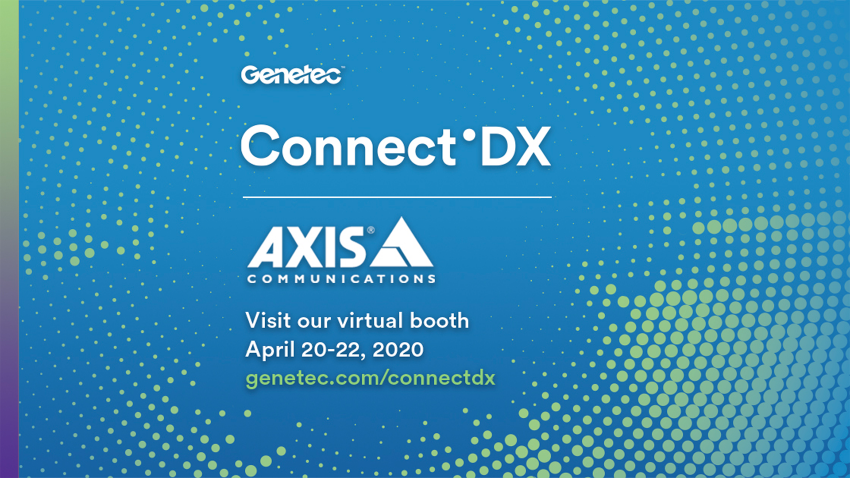 Join Axis at the Genetec Connet'DX virtual event